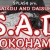 '19.04.28 [sun] SPLASH presents S.A.D YOKOHAMA SPLASH / Relents / AT-FIELD / THE リマインズ / 3SET-BOB