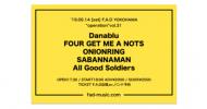 "'19.09.14 [sat] ""operation""vol.31 Danablu / FOUR GET ME A NOTS / ONIONRING / SABANNAMAN / All Good Soldiers"