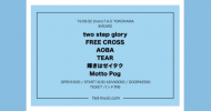 '19.09.02 [mon] 8YEARS two step glory / FREE CROSS / AOBA / TEAR / 輝きはゼイタク / Motto Pog