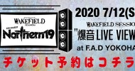 """'20.07.12 [sun] Studio Wakefield presents WAKEFIELD SESSIONS Northern19 """"爆音 LIVE VIEWING"""""""
