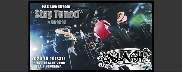 """'20.10.10 [sat] F.A.D Live Stream """"Stay Tuned"""" #201010 – SPLASH -"""