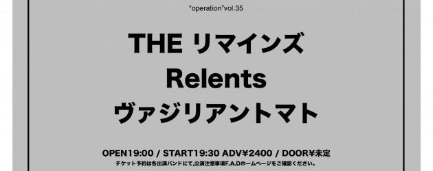 """'20.10.31 [sat] """"operation""""vol.35 THE リマインズ  / Relents / ヴァジリアントマト"""