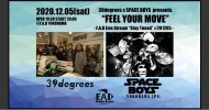"""'20.12.05 [sat] 39degrees×SPACE BOYS presents. """"FEEL YOUR MOVE"""" -F.A.D Live Stream Stay Tuned #201205-"""