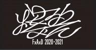 '20.12.25 [fri]〜12.31 [thu],'21.01.04[mon] 爆裂FxAxD 2020-2021