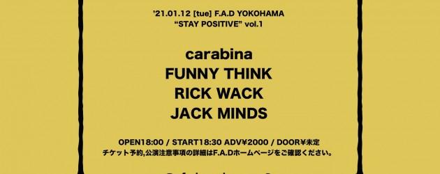 """【公演中止】'21.01.12 [tue] """"STAY POSITIVE"""" vol.1 carabina / FUNNY THINK / RICK WACK / JACK MINDS"""