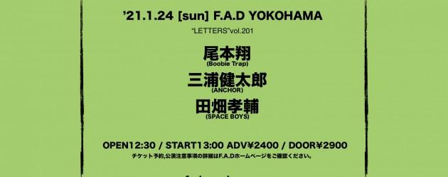 '21.01.24 [sun,day] LETTERS vol.201  尾本翔(Boobie Trap) / 三浦健太郎(ANCHOR) / 田畑孝輔(SPACE BOYS)
