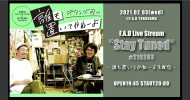 """'21.02.03 [wed] F.A.D Live Stream """"Stay Tuned"""" #210203 – 誰も置いてかねーよ生配信 -"""