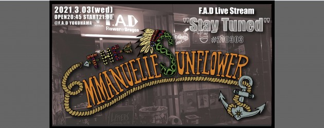 "'21.03.03 [wed] F.A.D Live Stream ""Stay Tuned"" #210303 – The Emmanuelle Sunflower -"