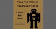'21.07.03 [sat] operation vol.45 コゴローズ / 初恋 / Hi-Gi