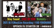 """'21.10.11 [mon] """"Stay Tuned"""" Live Recording  – AGE OF KID / Relents -"""