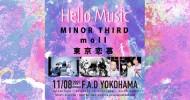 "'21.11.08 [mon] ""Hello Music"" MINOR THIRD / moll / 東京恋慕"